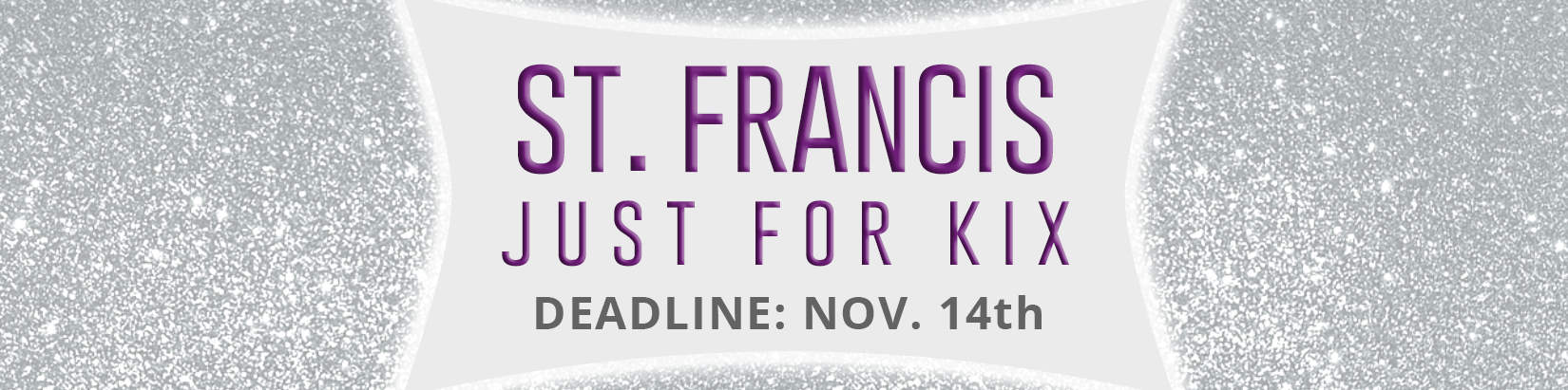 St. Francis Just For Kix