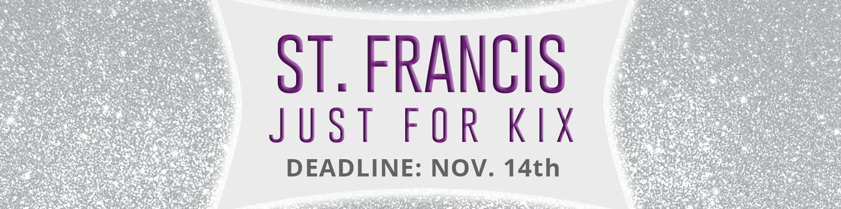 St. Francis Just For Kix